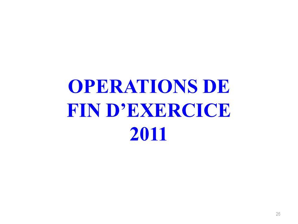 26 OPERATIONS DE FIN DEXERCICE 2011