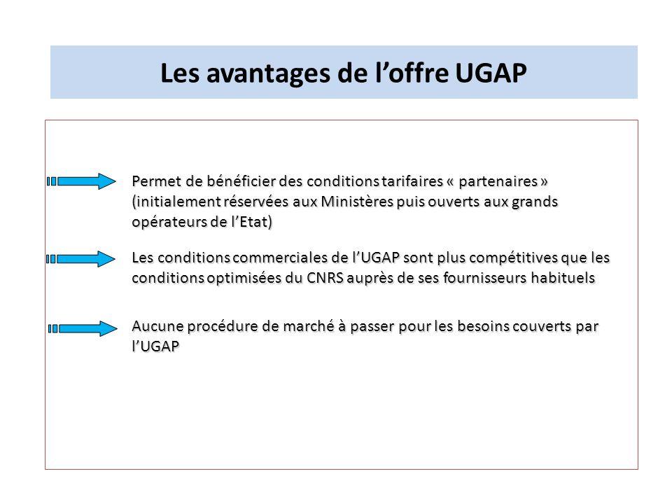Les avantages de loffre UGAP Les conditions commerciales de lUGAP sont plus compétitives que les conditions optimisées du CNRS auprès de ses fournisse