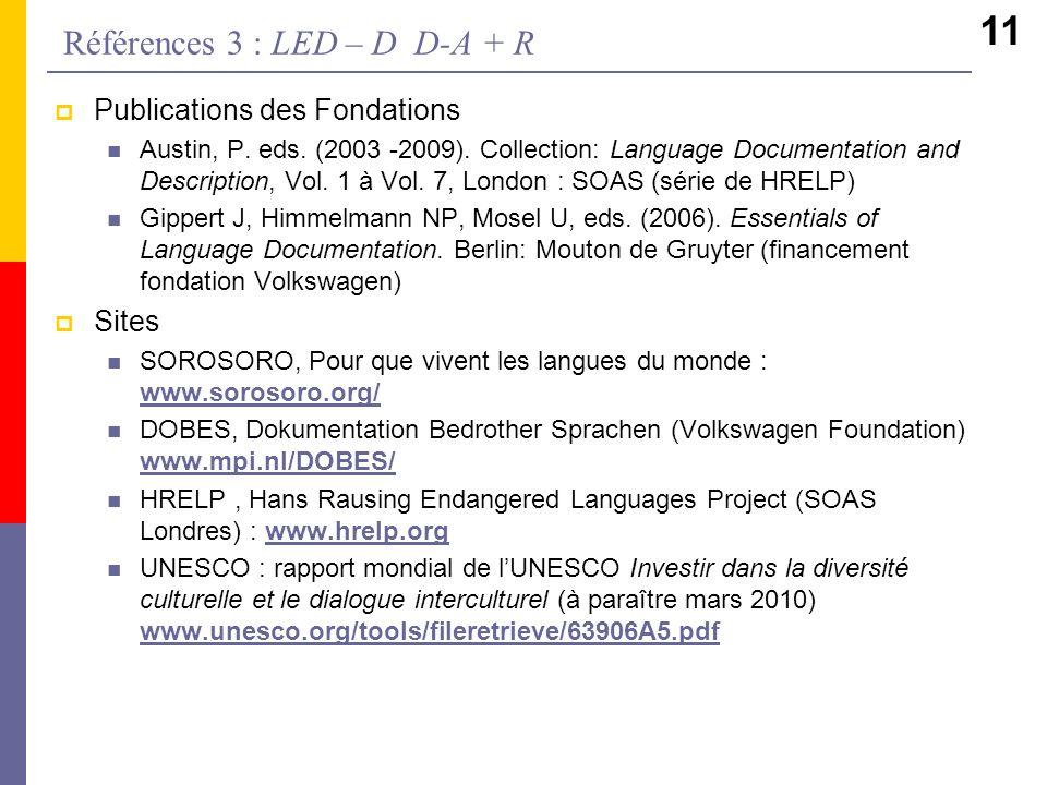 11 Publications des Fondations Austin, P. eds. (2003 -2009). Collection: Language Documentation and Description, Vol. 1 à Vol. 7, London : SOAS (série
