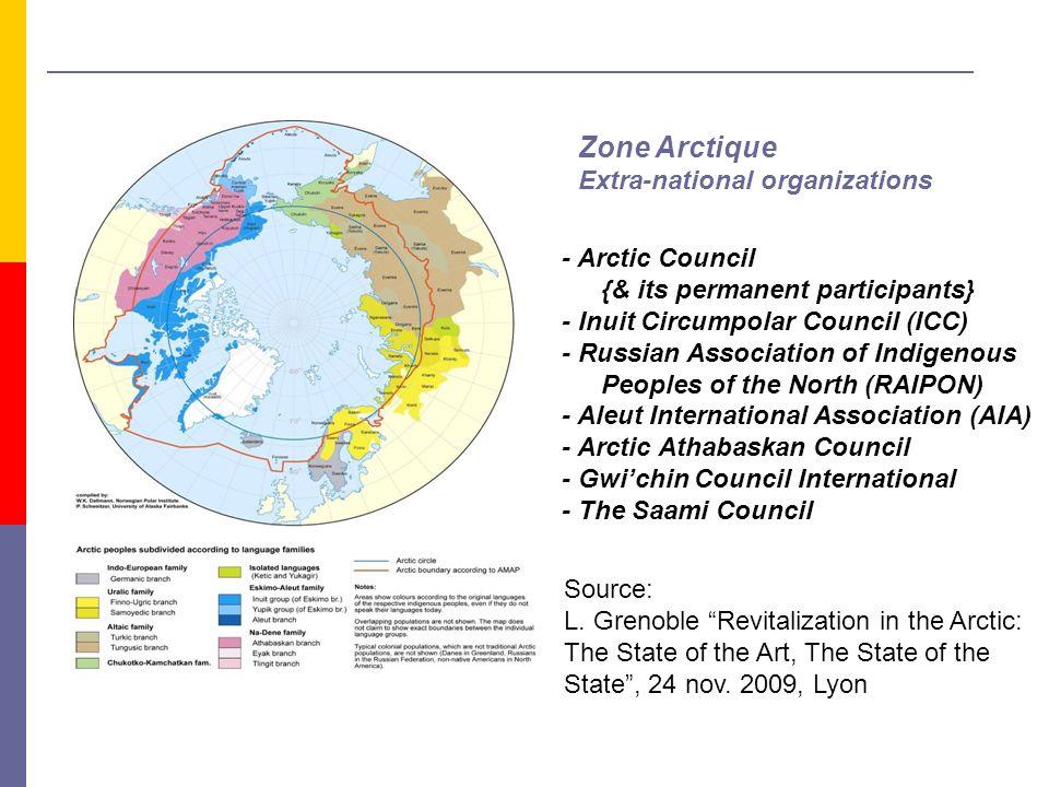 - Arctic Council {& its permanent participants} - Inuit Circumpolar Council (ICC) - Russian Association of Indigenous Peoples of the North (RAIPON) -