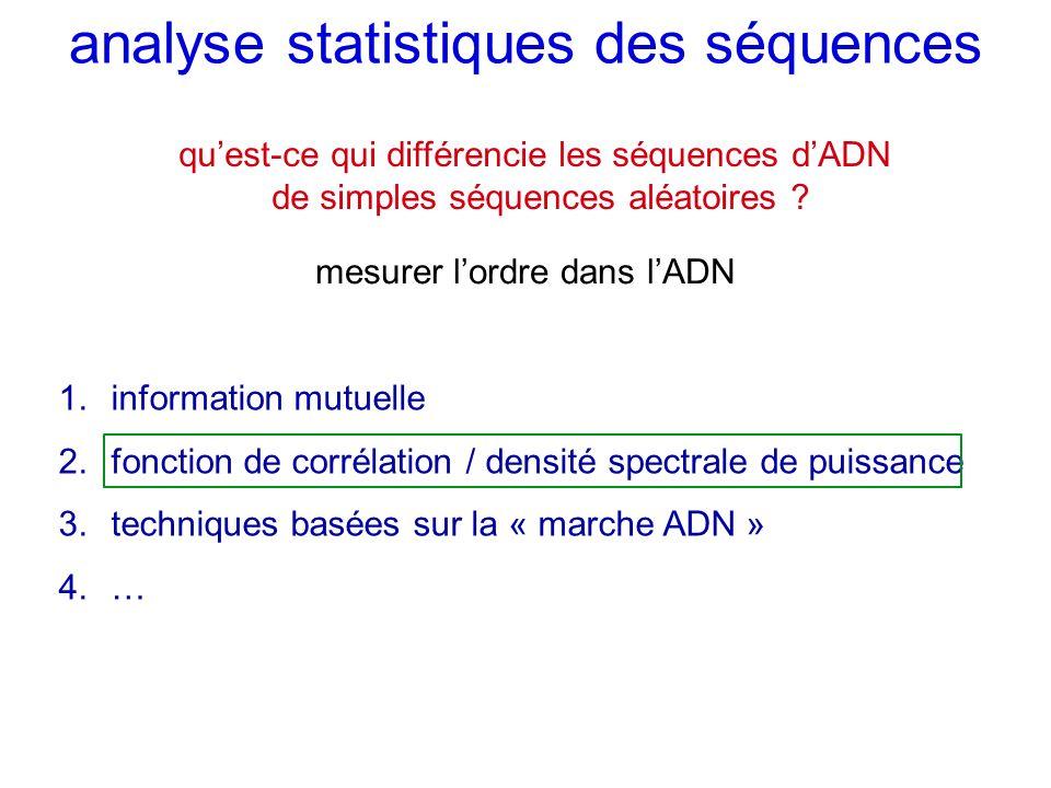 analyse statistiques des séquences mesurer lordre dans lADN quest-ce qui différencie les séquences dADN de simples séquences aléatoires ? 1.informatio