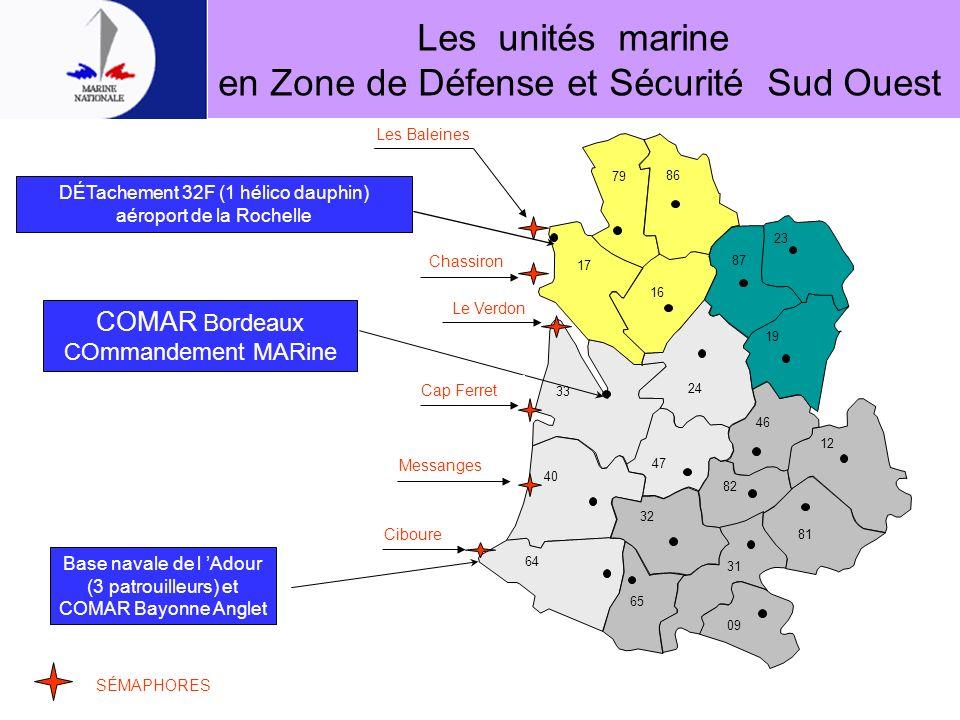 Les unités marine en Zone de Défense et Sécurité Sud Ouest 79 17 16 33 24 47 40 32 64 65 31 09 82 81 12 46 19 87 23 86 Base navale de l Adour (3 patro