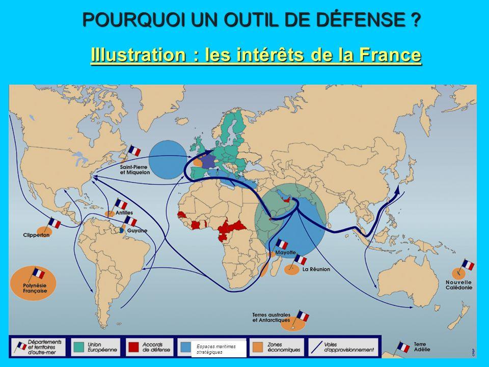 Espaces maritimes stratégiques POURQUOI UN OUTIL DE DÉFENSE ? Illustration : les intérêts de la France