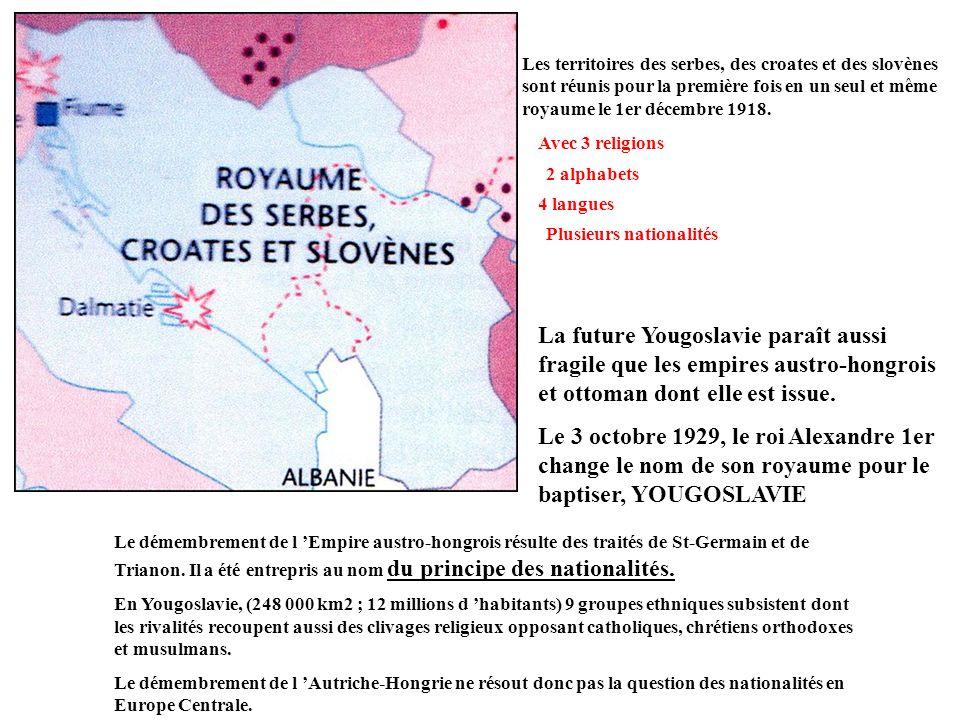 Les territoires des serbes, des croates et des slovènes sont réunis pour la première fois en un seul et même royaume le 1er décembre 1918. Avec 3 reli