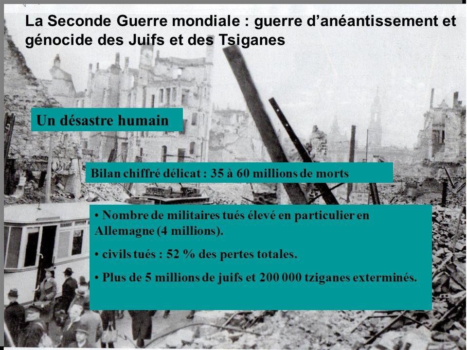 Un désastre humain Bilan chiffré délicat : 35 à 60 millions de morts Nombre de militaires tués élevé en particulier en Allemagne (4 millions). civils