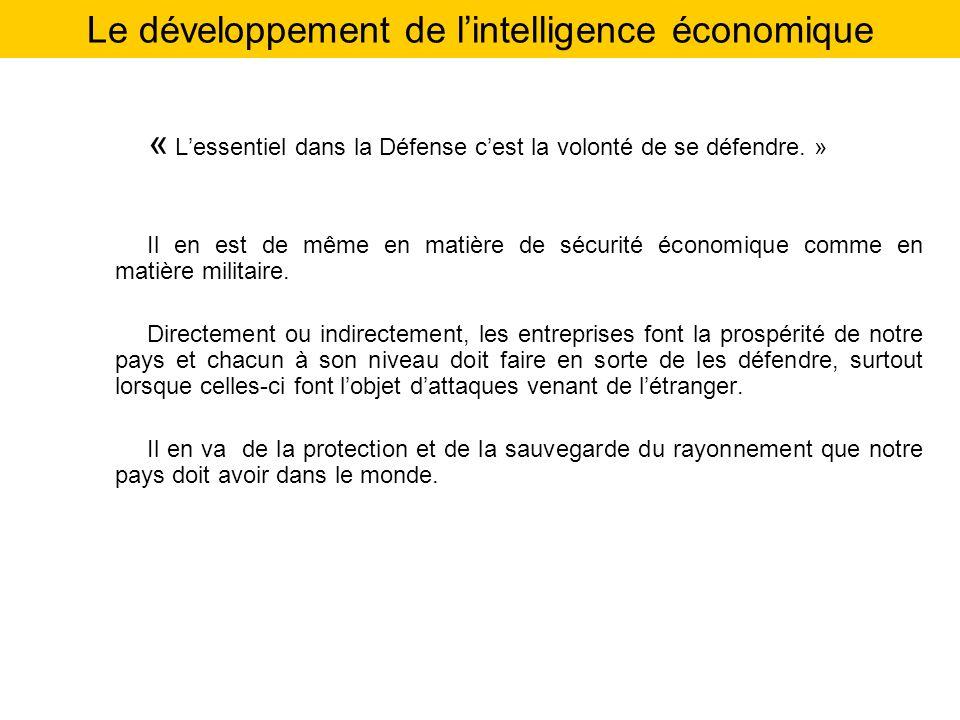 « Lessentiel dans la Défense cest la volonté de se défendre. » Il en est de même en matière de sécurité économique comme en matière militaire. Directe