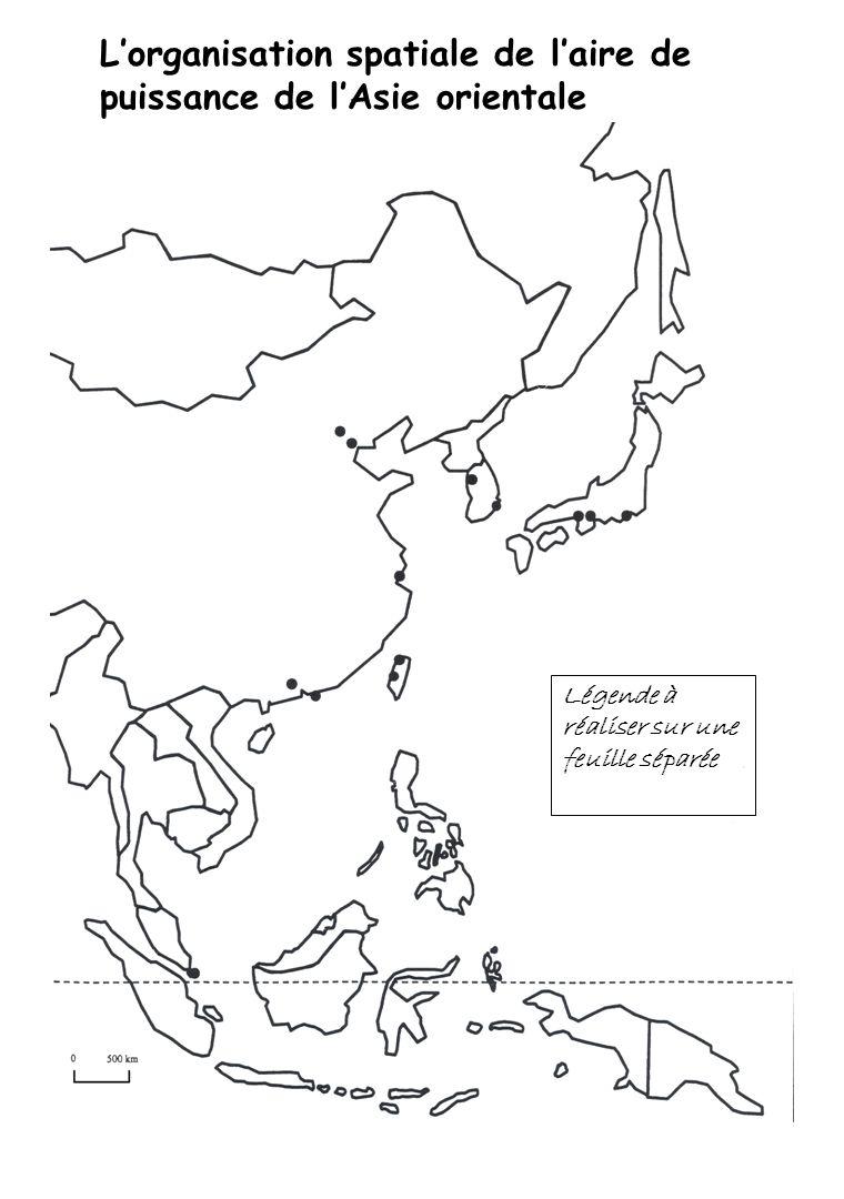 Lorganisation spatiale de laire de puissance de lAsie orientale Légende à réaliser sur une feuille séparée