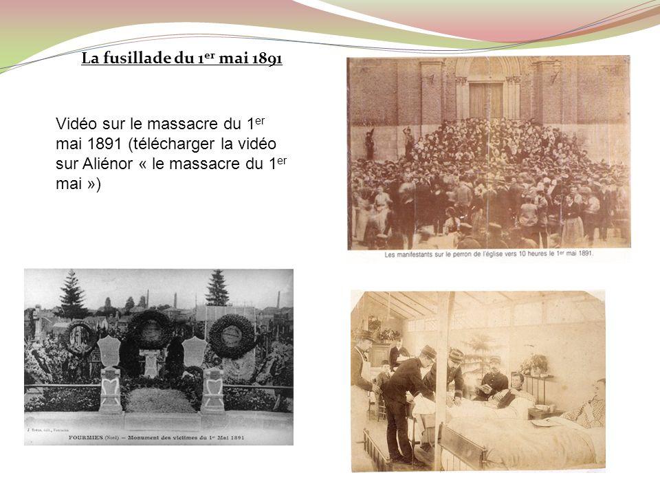 La fusillade du 1 er mai 1891 1ermai 1891 Vidéo sur le massacre du 1 er mai 1891 (télécharger la vidéo sur Aliénor « le massacre du 1 er mai »)