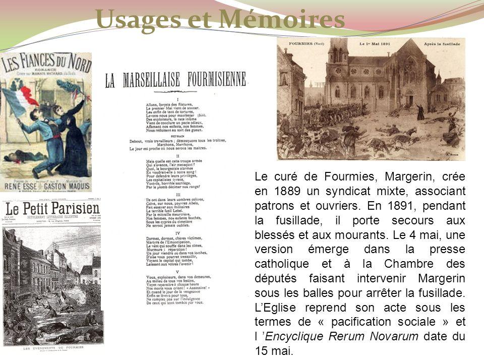 Usages et Mémoires Le curé de Fourmies, Margerin, crée en 1889 un syndicat mixte, associant patrons et ouvriers. En 1891, pendant la fusillade, il por