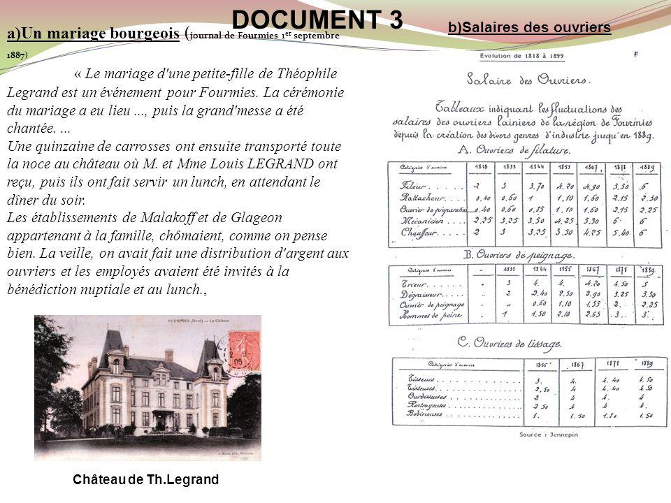 DOCUMENT 3 a)Un mariage bourgeois ( journal de Fourmies 1 er septembre 1887) « Le mariage d'une petite-fille de Théophile Legrand est un événement pou