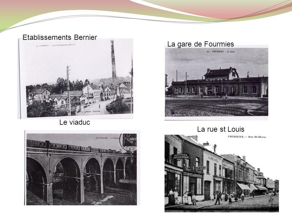 Etablissements Bernier La gare de Fourmies Le viaduc La rue st Louis
