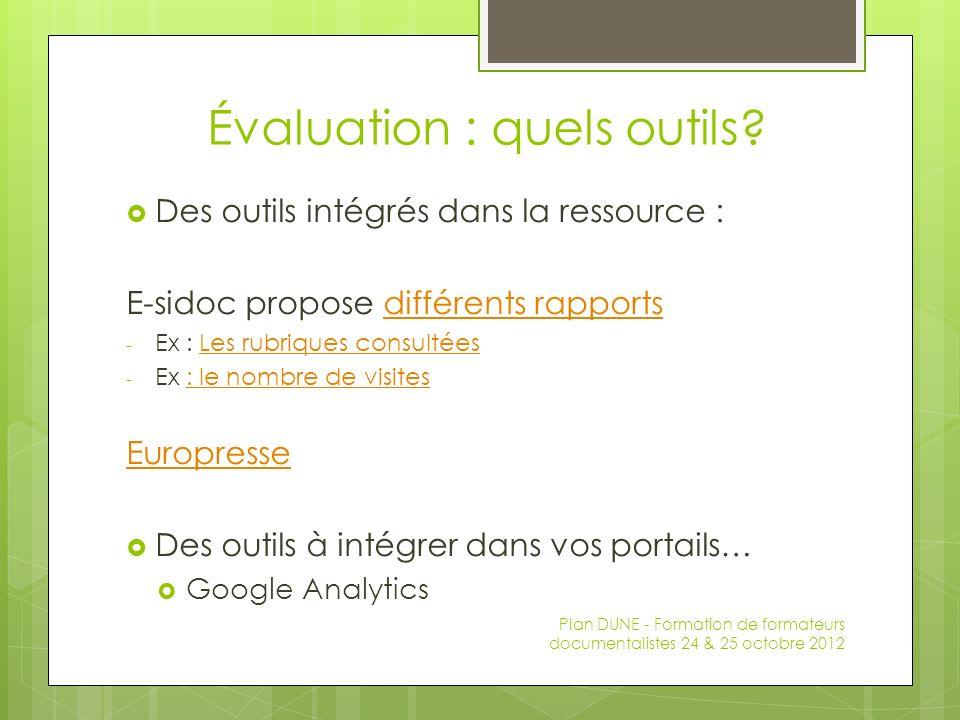 Évaluation : quels outils? Des outils intégrés dans la ressource : E-sidoc propose différents rapportsdifférents rapports - Ex : Les rubriques consult