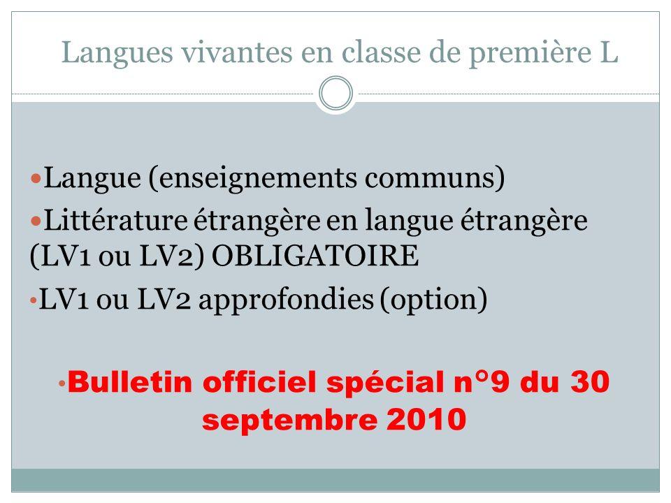 Langues vivantes en classe de première L Langue (enseignements communs) Littérature étrangère en langue étrangère (LV1 ou LV2) OBLIGATOIRE LV1 ou LV2