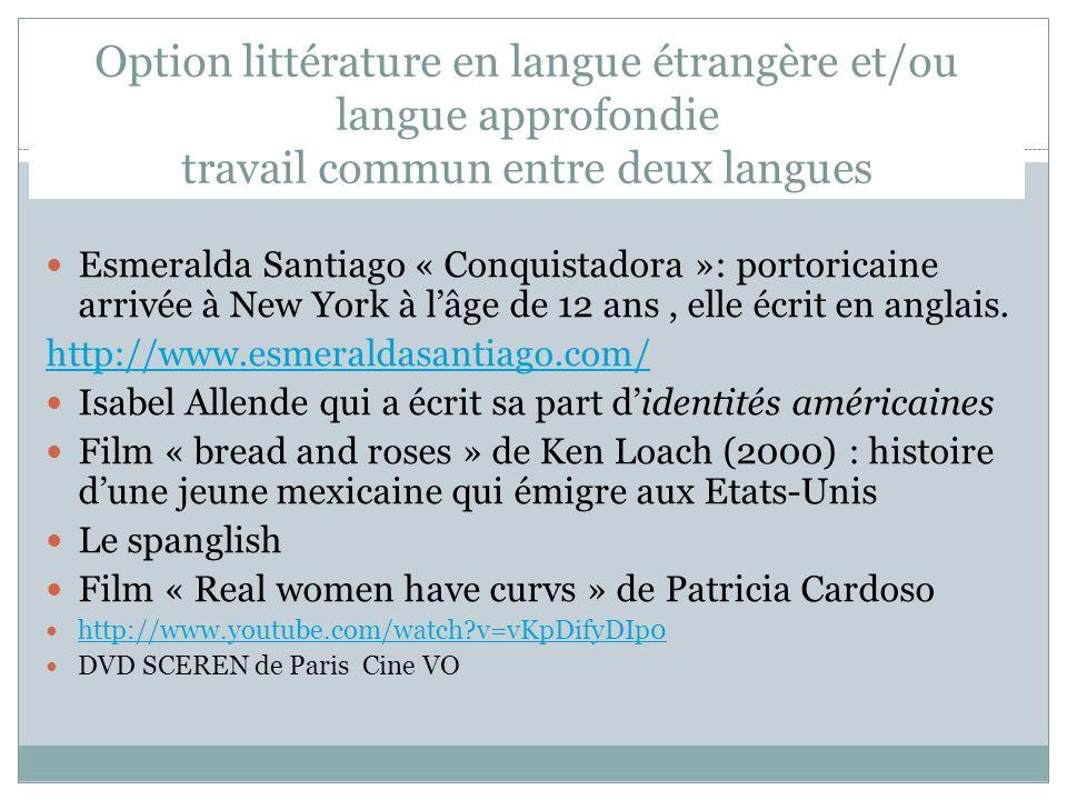 Option littérature en langue étrangère et/ou langue approfondie travail commun entre deux langues Esmeralda Santiago « Conquistadora »: portoricaine a