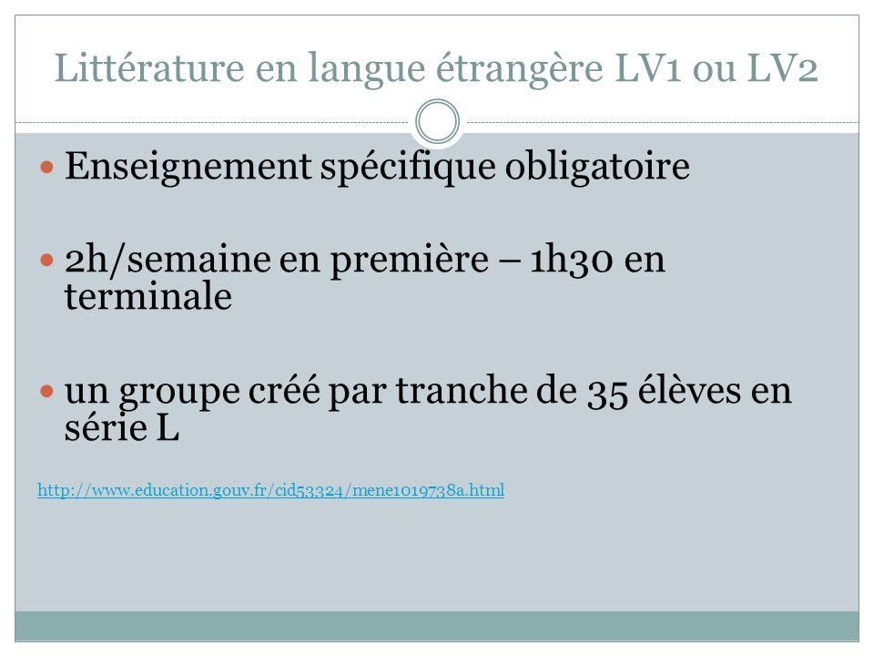 Littérature en langue étrangère LV1 ou LV2 Enseignement spécifique obligatoire 2h/semaine en première – 1h30 en terminale un groupe créé par tranche d