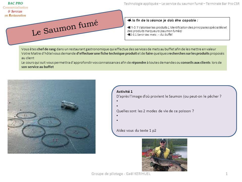 Le Saumon fumé Activité 1 Daprès limage doù provient le Saumon (ou peut-on le pêcher .