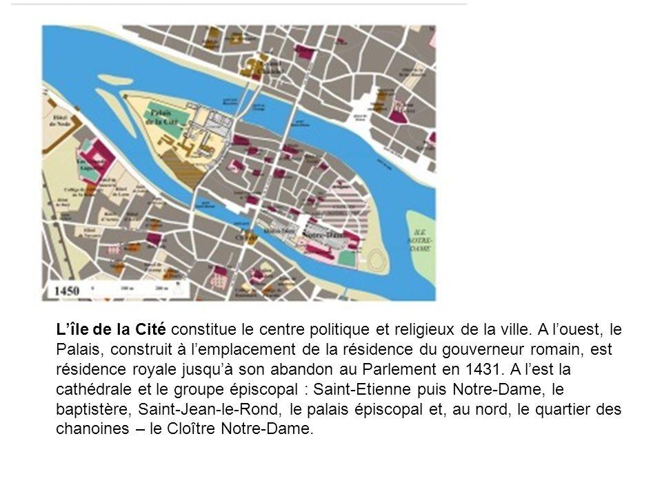 Lîle de la Cité constitue le centre politique et religieux de la ville.