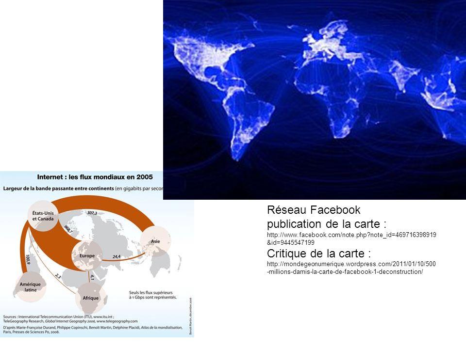 Réseau Facebook publication de la carte : http://www.facebook.com/note.php?note_id=469716398919 &id=9445547199 Critique de la carte : http://mondegeonumerique.wordpress.com/2011/01/10/500 -millions-damis-la-carte-de-facebook-1-deconstruction/