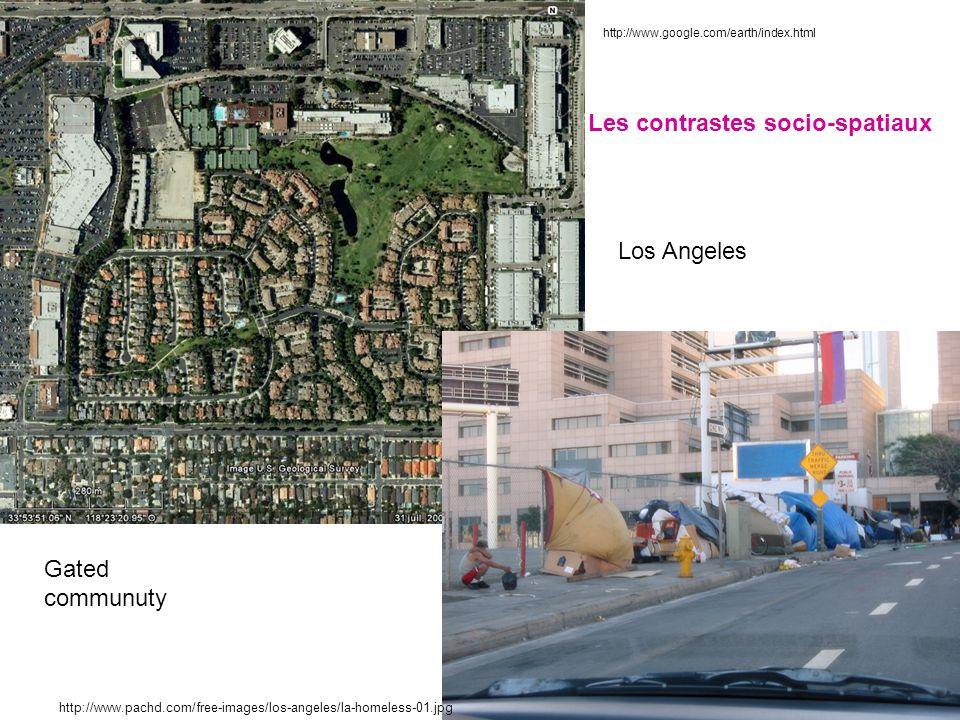 Los Angeles Les contrastes socio-spatiaux Gated communuty http://www.pachd.com/free-images/los-angeles/la-homeless-01.jpg http://www.google.com/earth/index.html