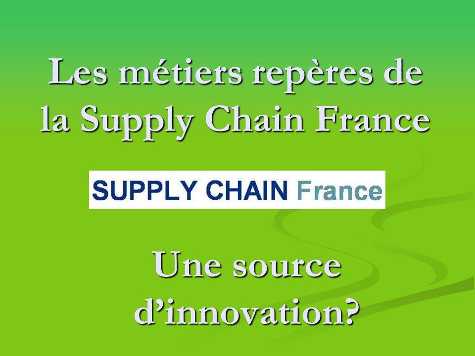 Les métiers repères de la Supply Chain France Une source dinnovation?