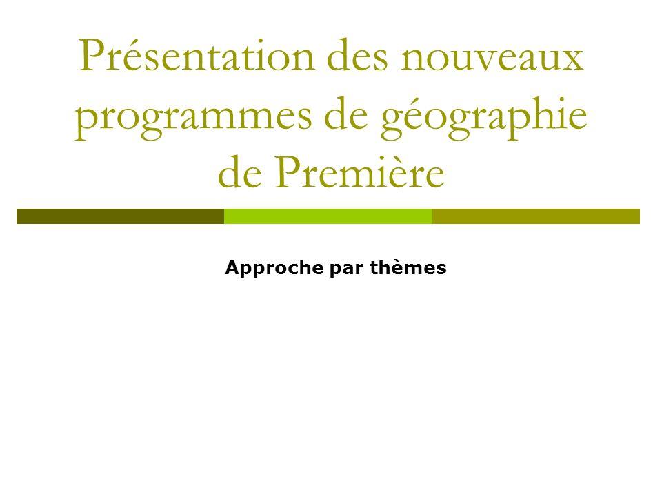 Présentation des nouveaux programmes de géographie de Première Approche par thèmes