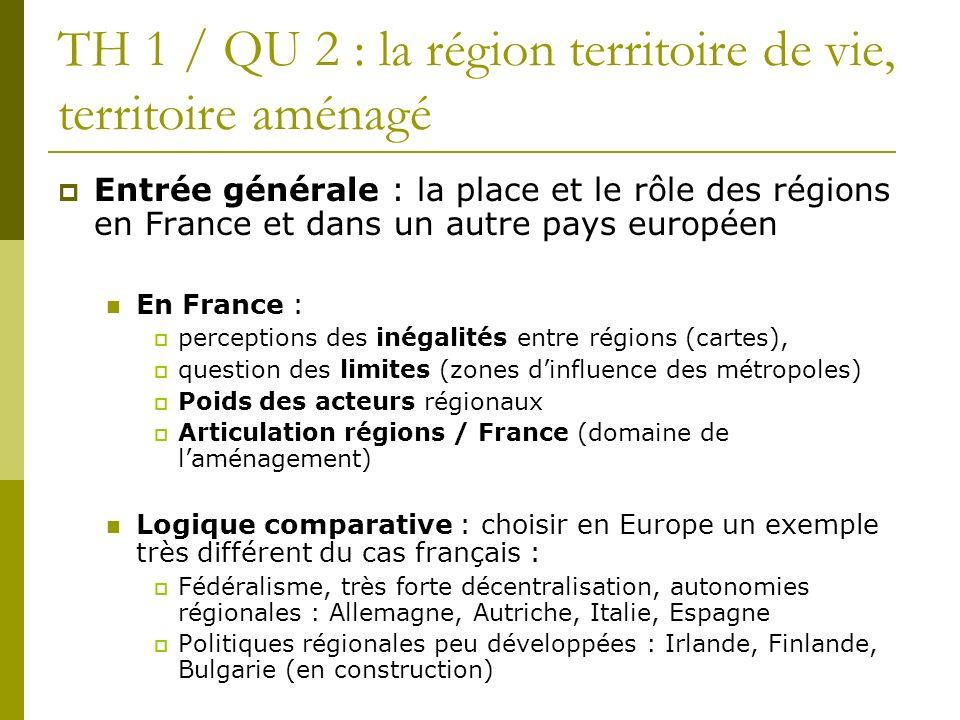 TH 1 / QU 2 : la région territoire de vie, territoire aménagé Entrée générale : la place et le rôle des régions en France et dans un autre pays europé