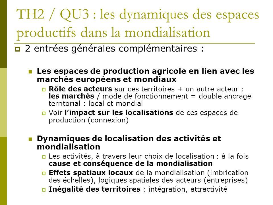 TH2 / QU3 : les dynamiques des espaces productifs dans la mondialisation 2 entrées générales complémentaires : Les espaces de production agricole en l