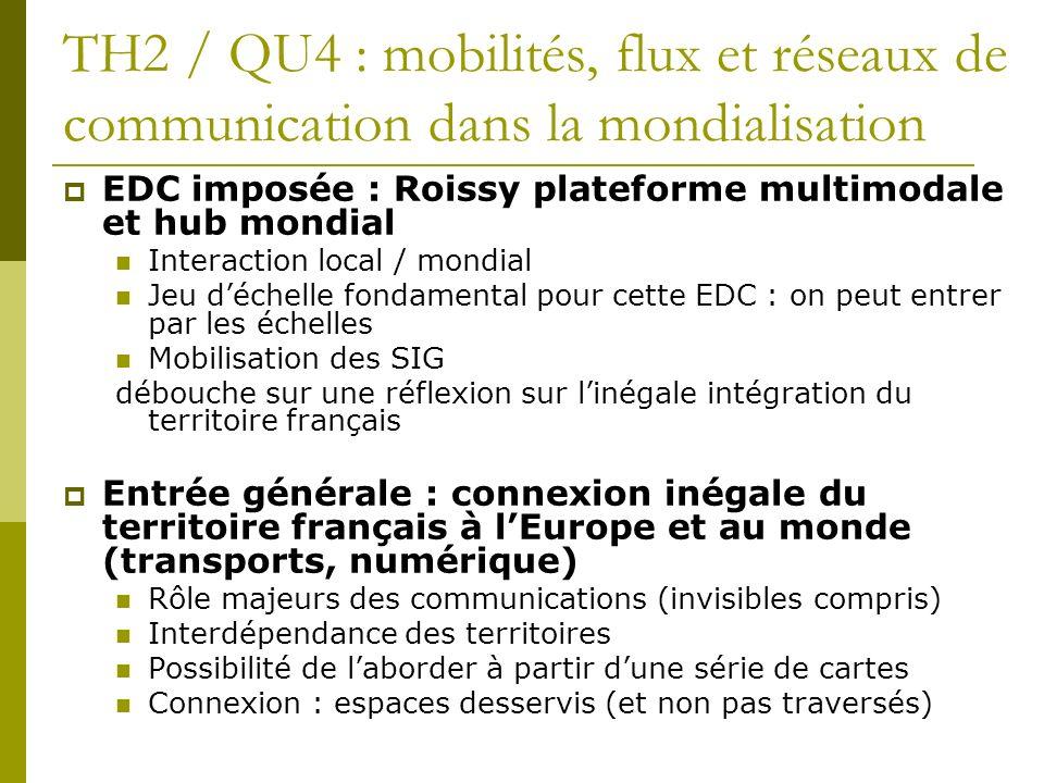 TH2 / QU4 : mobilités, flux et réseaux de communication dans la mondialisation EDC imposée : Roissy plateforme multimodale et hub mondial Interaction