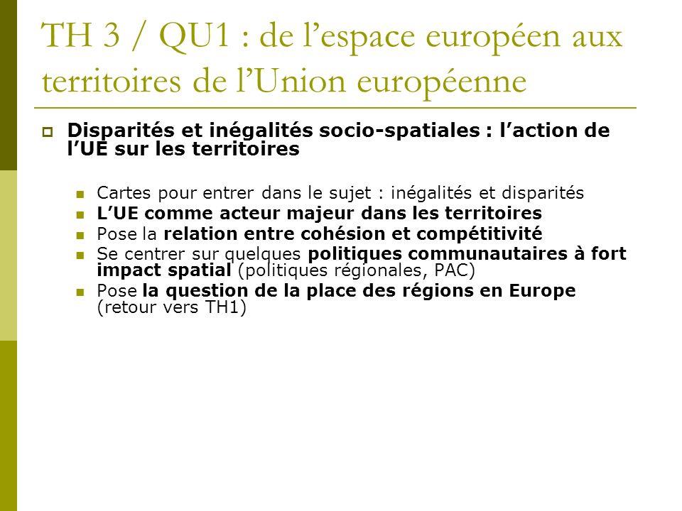 TH 3 / QU1 : de lespace européen aux territoires de lUnion européenne Disparités et inégalités socio-spatiales : laction de lUE sur les territoires Ca