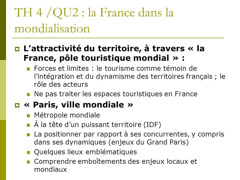 TH 4 /QU2 : la France dans la mondialisation Lattractivité du territoire, à travers « la France, pôle touristique mondial » : Forces et limites : le t