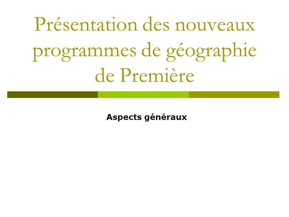 Présentation des nouveaux programmes de géographie de Première Aspects généraux
