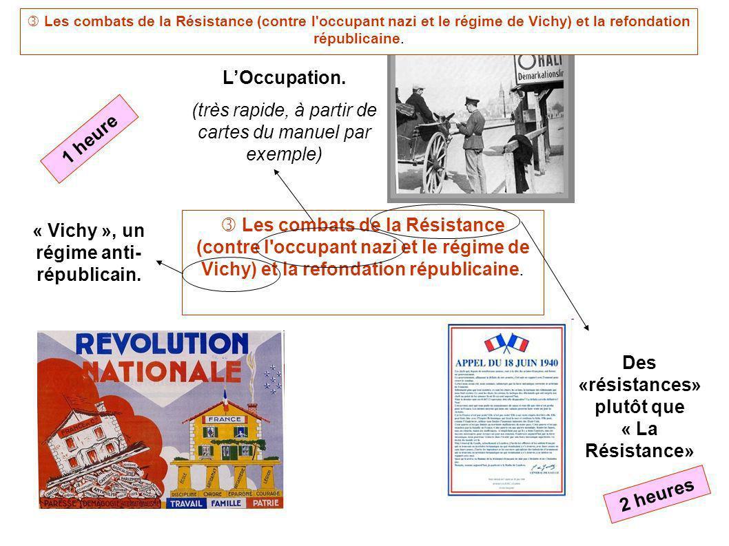 Les combats de la Résistance (contre l'occupant nazi et le régime de Vichy) et la refondation républicaine. LOccupation. (très rapide, à partir de car