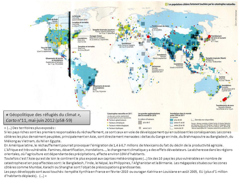 « Géopolitique des réfugiés du climat », Carto n°11, mai-juin 2012 (p58-59) « (…) Des territoires plus exposés : Si les pays riches sont les premiers