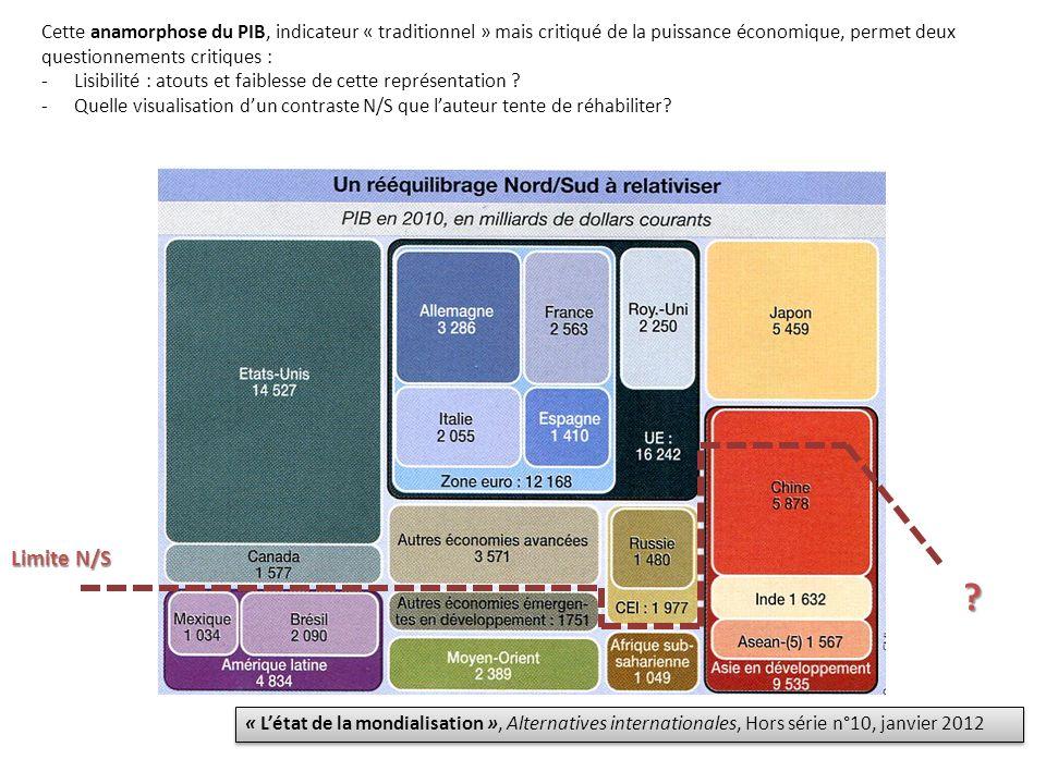 « Létat de la mondialisation », Alternatives internationales, Hors série n°10, janvier 2012 Cette anamorphose du PIB, indicateur « traditionnel » mais