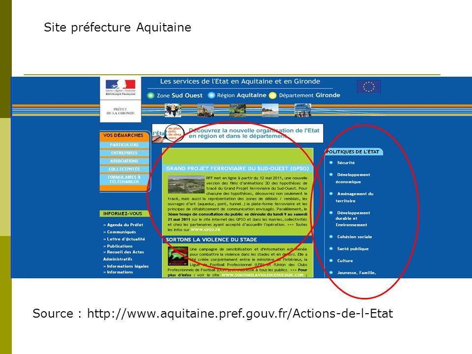 Site préfecture Aquitaine Source : http://www.aquitaine.pref.gouv.fr/Actions-de-l-Etat