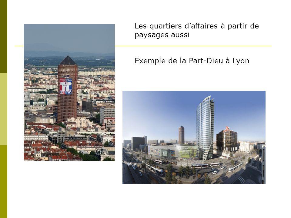Les quartiers daffaires à partir de paysages aussi Exemple de la Part-Dieu à Lyon