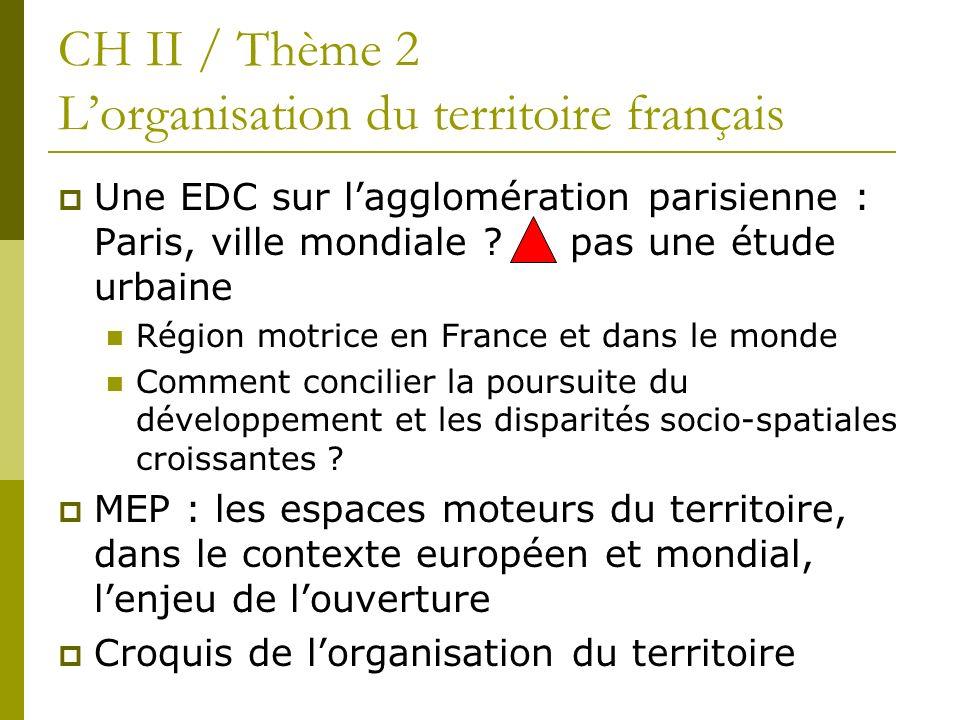 Une EDC sur lagglomération parisienne : Paris, ville mondiale ? pas une étude urbaine Région motrice en France et dans le monde Comment concilier la p