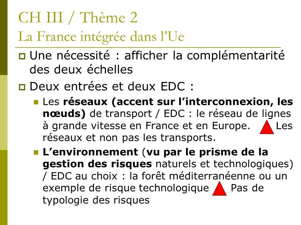 Une nécessité : afficher la complémentarité des deux échelles Deux entrées et deux EDC : Les réseaux (accent sur linterconnexion, les nœuds) de transp