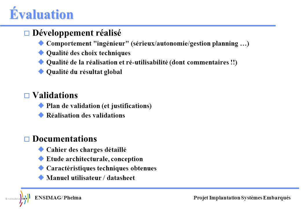 Projet Implantation Systèmes EmbarquésENSIMAG/ Phelma Évaluation Développement réalisé Comportement