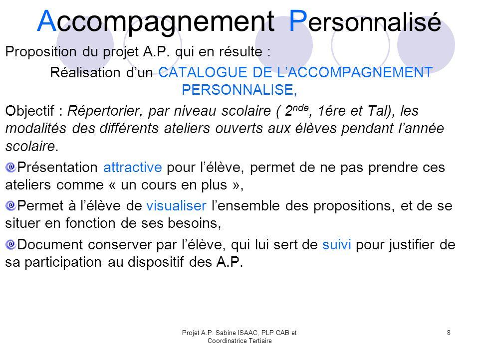 Projet A.P.Sabine ISAAC, PLP CAB et Coordinatrice Tertiaire 8 Proposition du projet A.P.