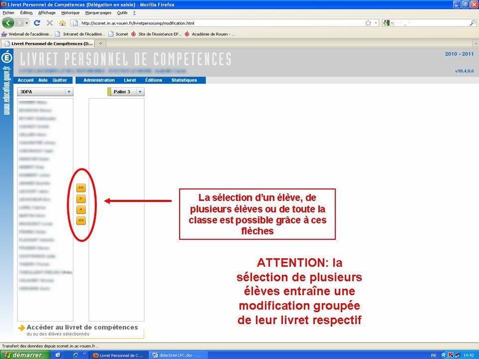 La sélection dun élève, de plusieurs élèves ou de toute la classe est possible grâce à ces flèches ATTENTION: la sélection de plusieurs élèves entraîn