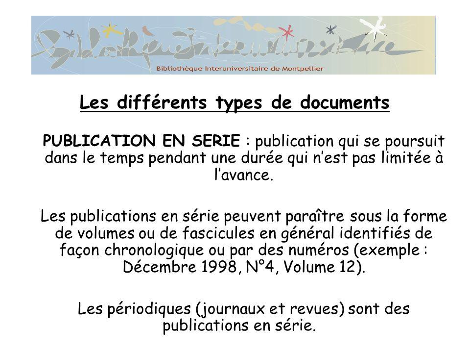 PUBLICATION EN SERIE : publication qui se poursuit dans le temps pendant une durée qui nest pas limitée à lavance.