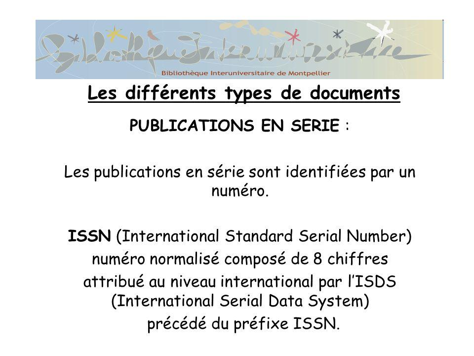 PUBLICATIONS EN SERIE : Les publications en série sont identifiées par un numéro.