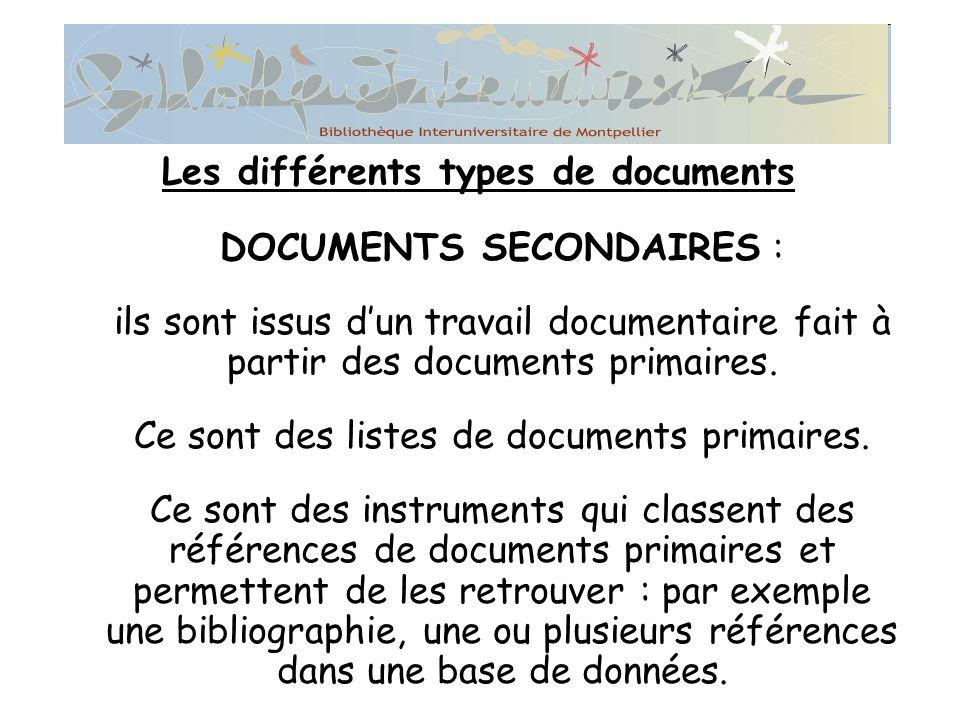DOCUMENTS SECONDAIRES : ils sont issus dun travail documentaire fait à partir des documents primaires.