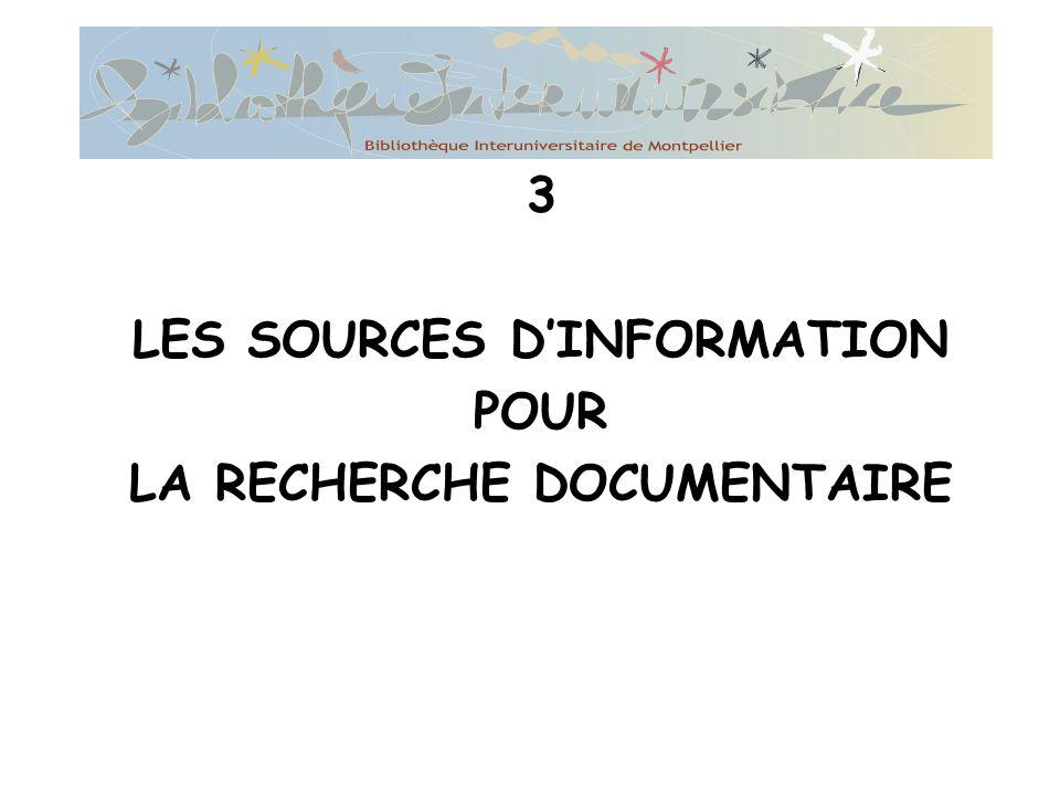 3 LES SOURCES DINFORMATION POUR LA RECHERCHE DOCUMENTAIRE