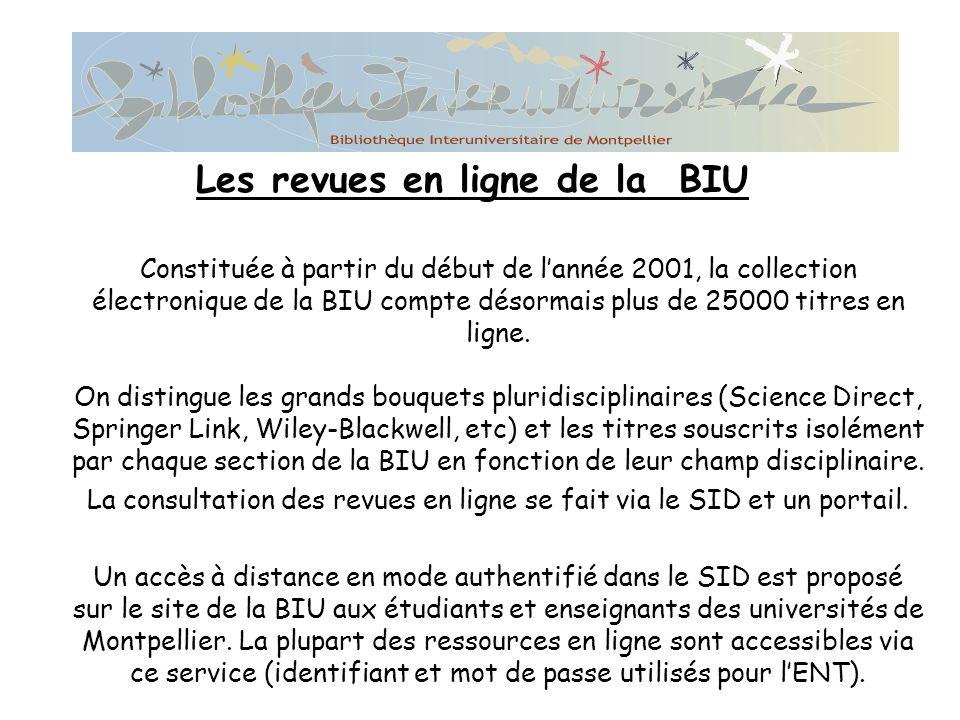 Constituée à partir du début de lannée 2001, la collection électronique de la BIU compte désormais plus de 25000 titres en ligne.