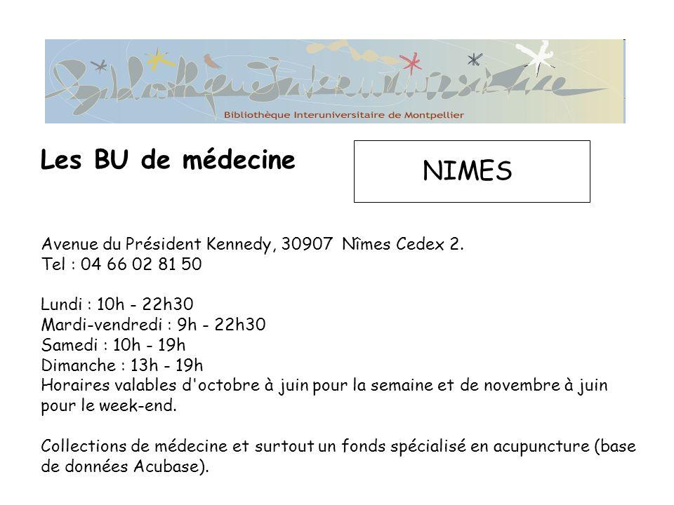 Les BU de médecine NIMES Avenue du Président Kennedy, 30907 Nîmes Cedex 2.