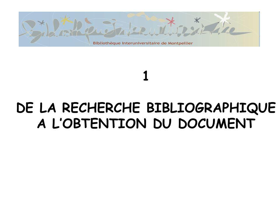1 DE LA RECHERCHE BIBLIOGRAPHIQUE A LOBTENTION DU DOCUMENT
