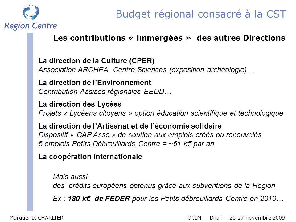 Marguerite CHARLIER OCIM Dijon – 26-27 novembre 2009 Budget régional consacré à la CST Les contributions « immergées » des autres Directions La direct