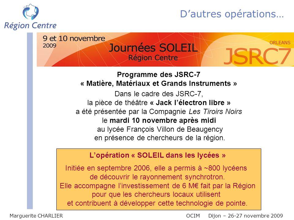 Marguerite CHARLIER OCIM Dijon – 26-27 novembre 2009 Dautres opérations… Programme des JSRC-7 « Matière, Matériaux et Grands Instruments » Dans le cad